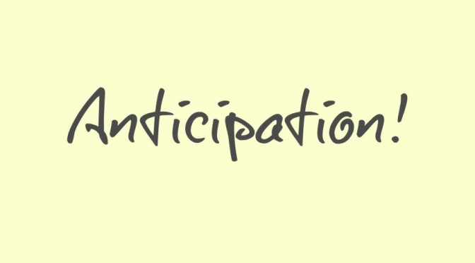 #AtoZChallenge Day01: A for ANTICIPATION